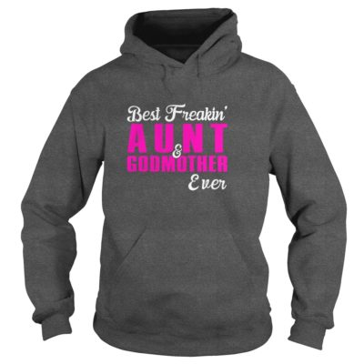 Best Freakin Aunt And Godmother Event Shirt2 400x400 - Best Freakin' Aunt And Godmother Event Shirt, Hoodie