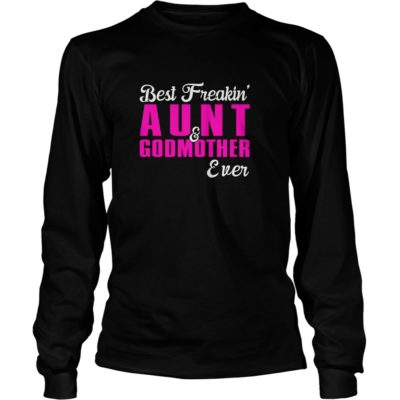Best Freakin Aunt And Godmother Event Shirt3 400x400 - Best Freakin' Aunt And Godmother Event Shirt, Hoodie