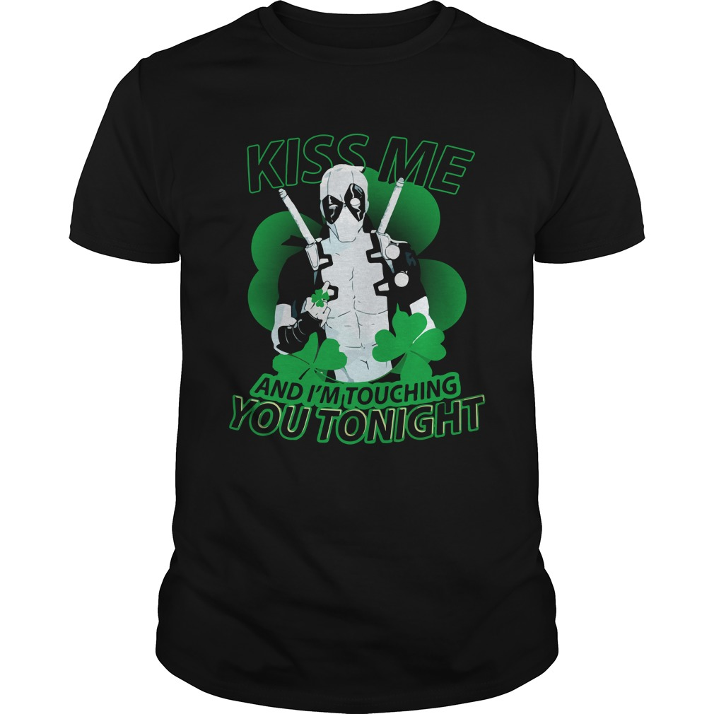 Deadpool Kiss Me And Im Touching You Tonight Shirt - Deadpool: Kiss Me, And I'm Touching You Tonight Shirt, Hoodie