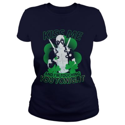 Deadpool Kiss Me And Im Touching You Tonight Shirt2 400x400 - Deadpool: Kiss Me, And I'm Touching You Tonight Shirt, Hoodie