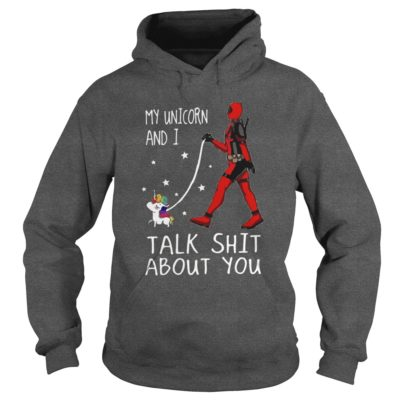 Deadpool My Unicorn And I Talk Shit About You Shirt2 400x400 - Deadpool: My Unicorn And I Talk Shit About You Shirt, Hoodie