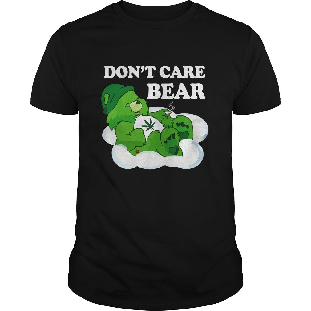 Dont Care Bear Weed Shirt - Don't Care Bear Weed Shirt, Hoodie, Long sleeve