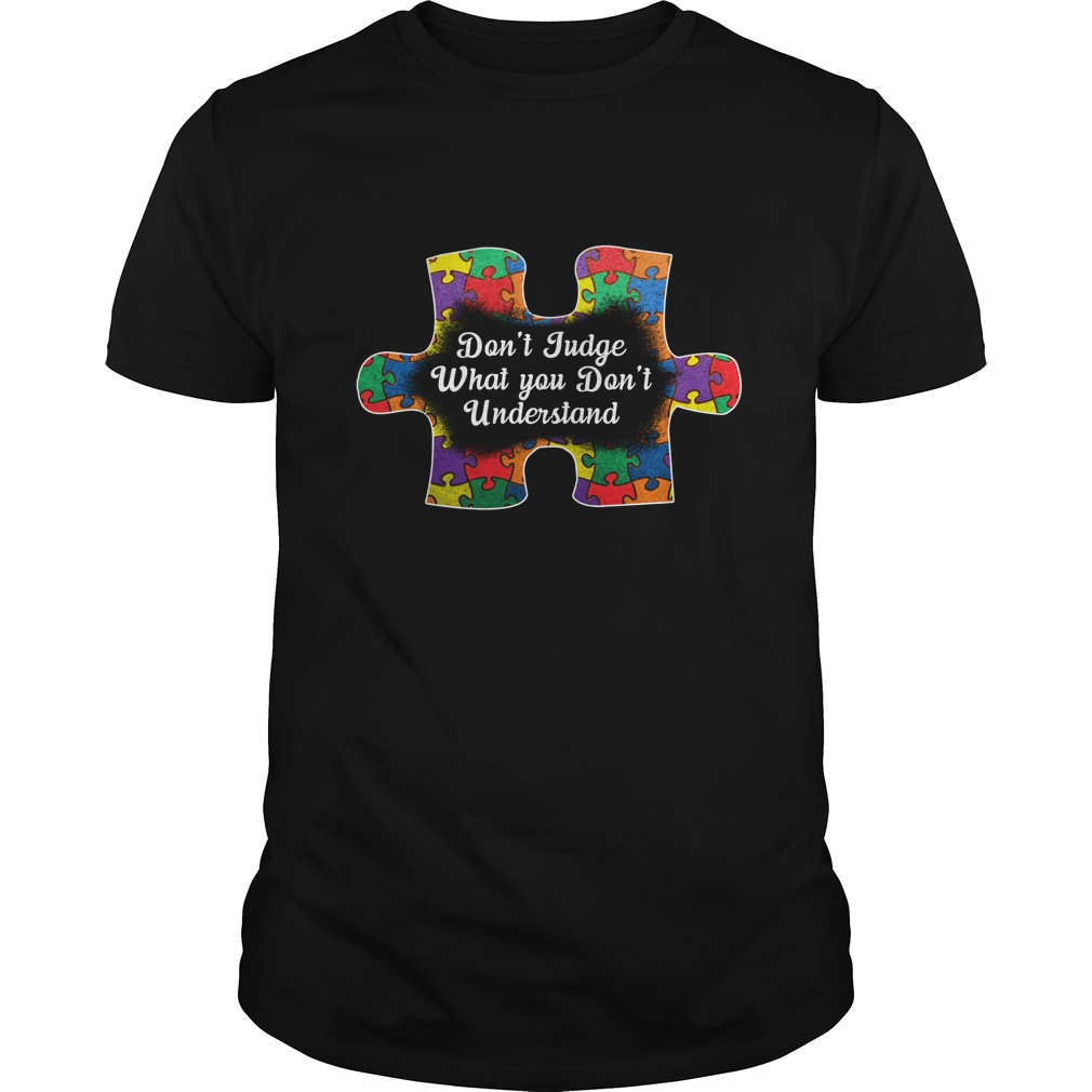 Dont Judge What You Dont Understand Shirt - Autism: Don't Judge What You Don't Understand Shirt, Hoodie, LS