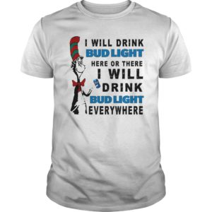 Dr Seuss I Will Drink Bud Light Here Or There Shirt 300x300 - Dr Seuss: I Will Drink Bud Light Here Or There Shirt, Hoodie