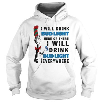 Dr Seuss I Will Drink Bud Light Here Or There Shirt1 400x400 - Dr Seuss: I Will Drink Bud Light Here Or There Shirt, Hoodie