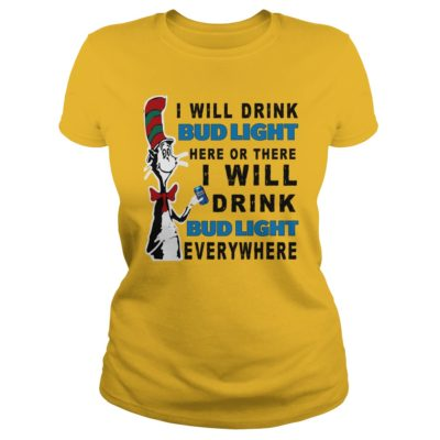 Dr Seuss I Will Drink Bud Light Here Or There Shirt2 400x400 - Dr Seuss: I Will Drink Bud Light Here Or There Shirt, Hoodie