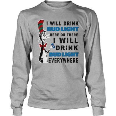 Dr Seuss I Will Drink Bud Light Here Or There Shirt3 400x400 - Dr Seuss: I Will Drink Bud Light Here Or There Shirt, Hoodie