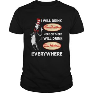 Dr Seuss I Will Drink Tim Hortons Here Or There Shirt 300x300 - Dr Seuss I Will Drink Tim Hortons Here Or There Shirt, Hoodie, LS