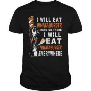 Dr Seuss I Will Eat Whataburger Here Or There Shirt 1 300x300 - Dr Seuss: I Will Eat Whataburger Here Or There Shirt, Hoodie, Long sleeve