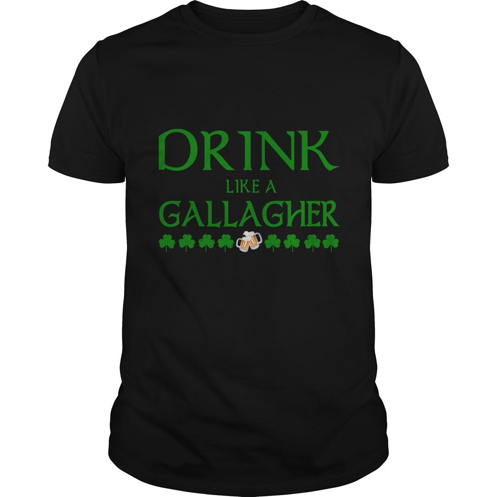 Drink Like A Gallagher Shirt - Drink Like A Gallagher Shirt, Hoodie, LS, SweatShirt