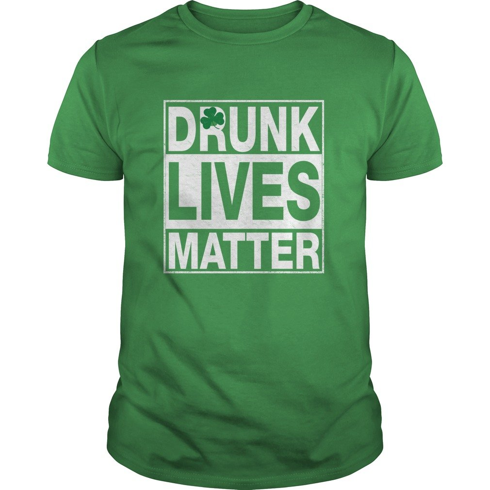Drunk Lives Matter Shirt1 - Drunk Lives Matter Shirt, Hoodie, LS, SweatShirt