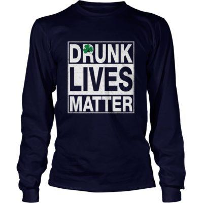 Drunk Lives Matter Shirt3 400x400 - Drunk Lives Matter Shirt, Hoodie, LS, SweatShirt