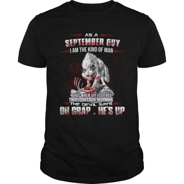 El Lobo Estepario As A September Guy I Am The Kind Of Man Shirt 600x600 - El Lobo Estepario: As A September Guy I Am The Kind Of Man Shirt