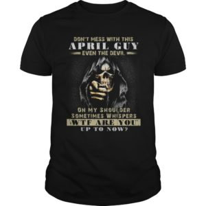 Grim Reaper Dont Mess With This April Guy Even The Devil Shirt 300x300 - Grim Reaper Don't Mess With This April Guy Even The Devil Shirt, Hoodie, LS