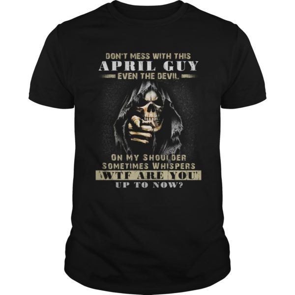 Grim Reaper Dont Mess With This April Guy Even The Devil Shirt 600x600 - Grim Reaper Don't Mess With This April Guy Even The Devil Shirt, Hoodie, LS