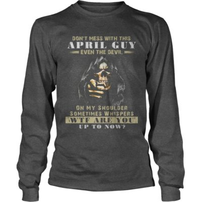 Grim Reaper Dont Mess With This April Guy Even The Devil Shirt2 400x400 - Grim Reaper Don't Mess With This April Guy Even The Devil Shirt, Hoodie, LS