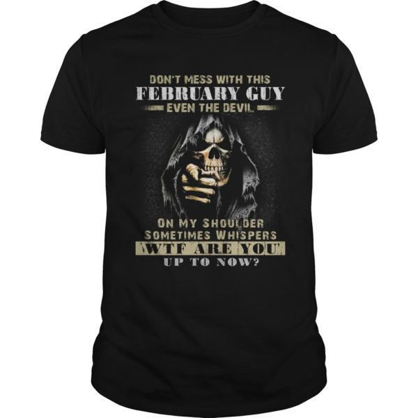 Grim Reaper Dont Mess With This February Guy Even The Devil Shirt 600x600 - Grim Reaper Dont Mess With This February Guy Even The Devil Shirt, Hoodie, LS