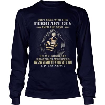 Grim Reaper Dont Mess With This February Guy Even The Devil Shirt2 400x400 - Grim Reaper Dont Mess With This February Guy Even The Devil Shirt, Hoodie, LS