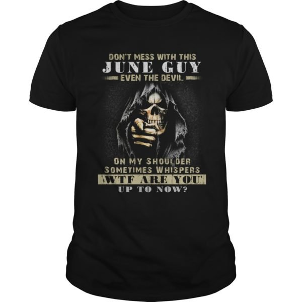 Grim Reaper Dont Mess With This June Guy Even The Devil Shirt 600x600 - Grim Reaper Don't Mess With This June Guy Even The Devil Shirt