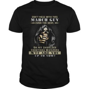 Grim Reaper Dont Mess With This March Guy Even The Devil Shirt 300x300 - Grim Reaper Don't Mess With This March Guy Even The Devil Shirt, Hoodie, LS