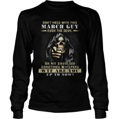 Grim Reaper Dont Mess With This March Guy Even The Devil Shirt2 400x400 - Grim Reaper Don't Mess With This March Guy Even The Devil Shirt, Hoodie, LS