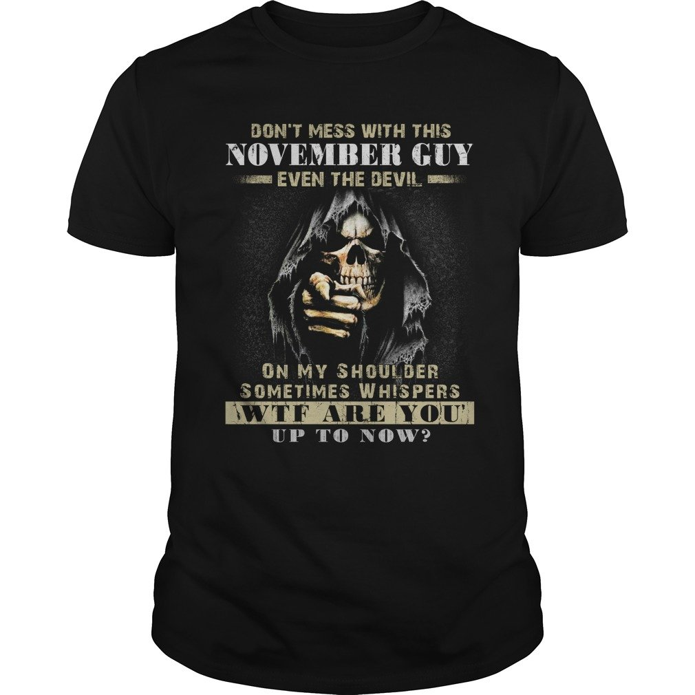 Grim Reaper Dont Mess With This November Guy Even The Devil Shirt - Grim Reaper Don't Mess With This November Guy Even The Devil Shirt