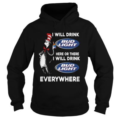 I Will Drink Bud Light Here Or There And Everywhere Shirt1 400x400 - Dr Seuss I Will Drink Bud Light Here Or There Shirt, Hoodie, LS