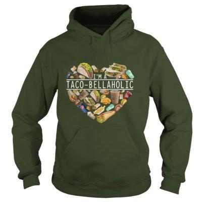 Im A Taco BellaHolic Shirt1 400x400 - I'm A Taco BellAholic Shirt, Hoodie, LS