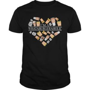 Im A Whataburger Aholic Shirt 300x300 - I'm A Whataburger Aholic Shirt