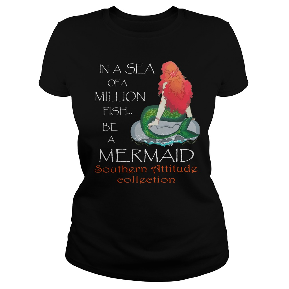 In A Sea Of A Million Fish Be A Mermaid Shirt - In A Sea Of A Million Fish Be A Mermaid Shirt, Hoodie, LS
