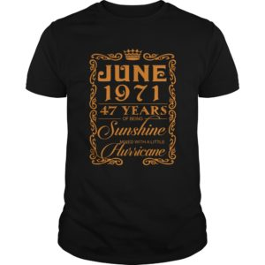 June 1971 47 Years Of Being Sunshine Mixed With A little Hurricane Shirt 300x300 - June 1971, 47 Years Of Being Sunshine Mixed With A little Hurricane Shirt
