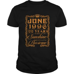 June 1996 22 Years Of Being Sunshine Mixed With A little Hurricane Shirt 300x300 - June 1996 22 Years Of Being Sunshine Mixed With A little Hurricane Shirt