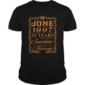 June 1997 21 Years Of Being Sunshine Mixed With A little Hurricane Shirt 300x300 - June 1997 21 Years Of Being Sunshine Mixed With A little Hurricane Shirt