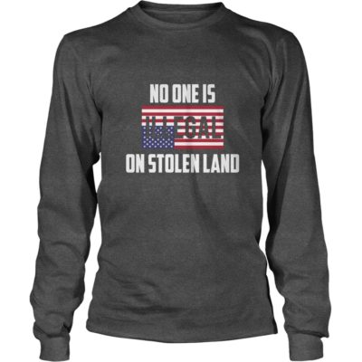 No One Is Illegal On Stolen Land Shirt1 400x400 - No One Is Illegal On Stolen Land T-shirt, Hoodie, LS, Sweatshirt
