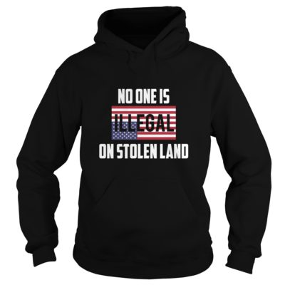 No One Is Illegal On Stolen Land Shirt2 400x400 - No One Is Illegal On Stolen Land T-shirt, Hoodie, LS, Sweatshirt