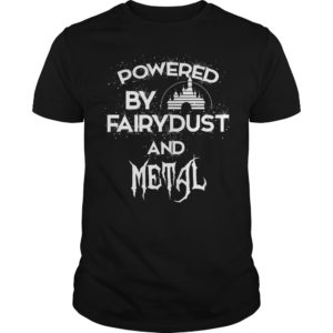 Powered By Fairydust And Metal Shirt 300x300 - Powered By Fairydust And Metal Shirt, Hoodie, LS