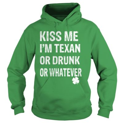 Saint Patricks Day Kiss Me Im Texan Or Drunk Or Whatever Shirt1 400x400 - Saint Patrick's Day: Kiss Me I'm Texan Or Drunk Or Whatever Shirt