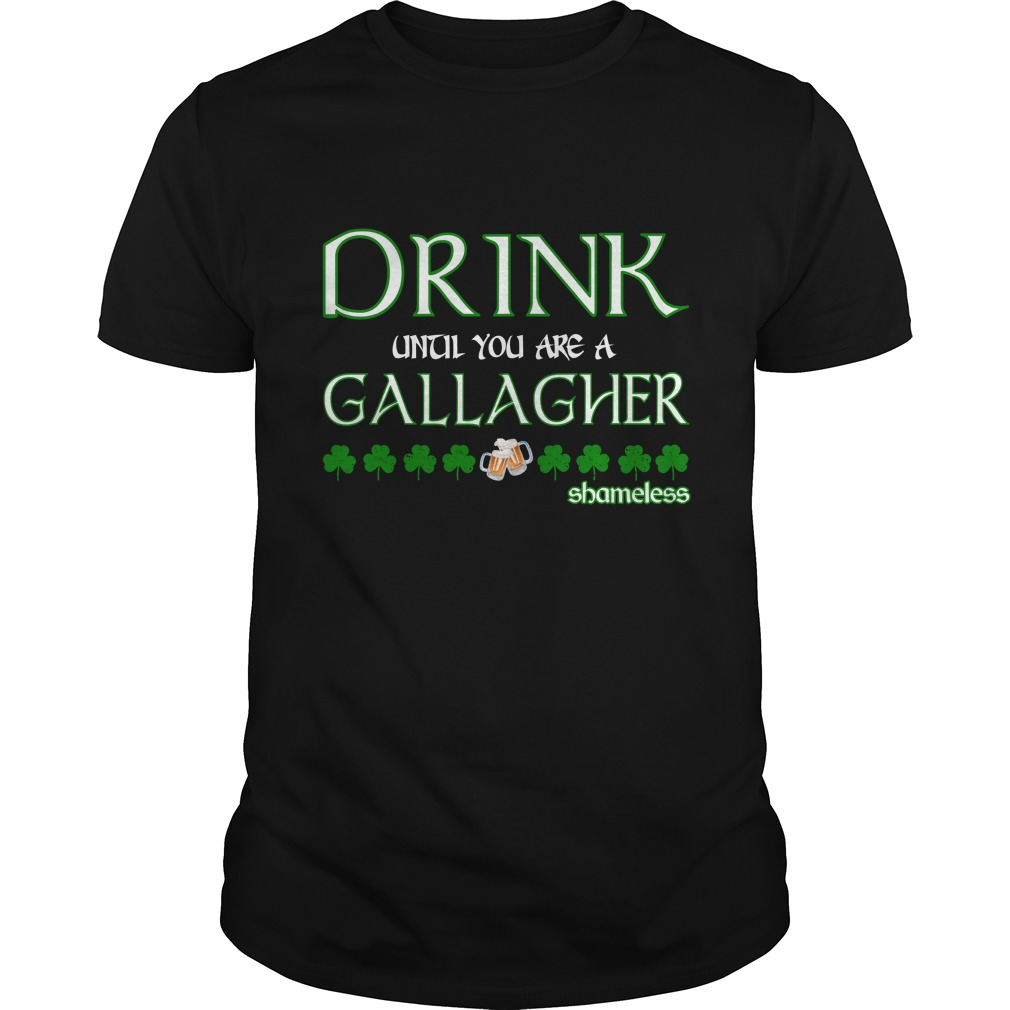 Shameless Drink Until You Are A Gallagher Shirt - Shameless Drink Until You Are A Gallagher Shirt, LS