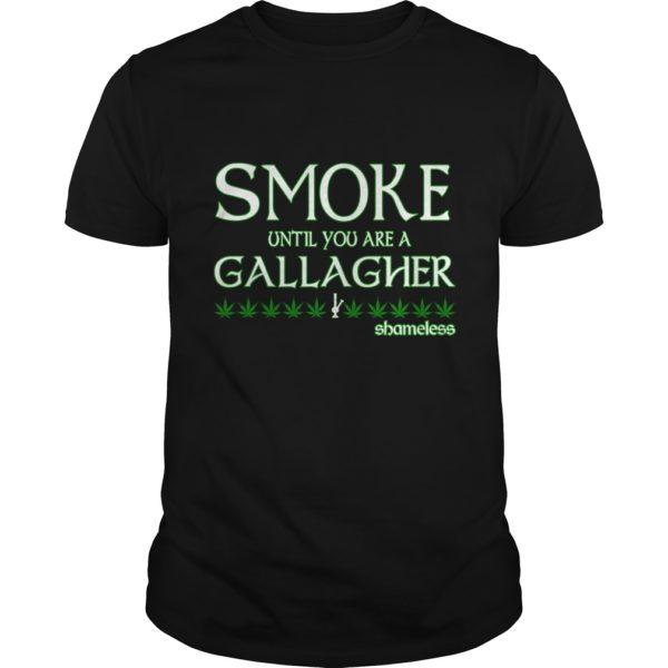Smoke Until You Are A Gallagher Shirt 600x600 - Smoke Until You Are A Gallagher Shamless Shirt, Hoodie
