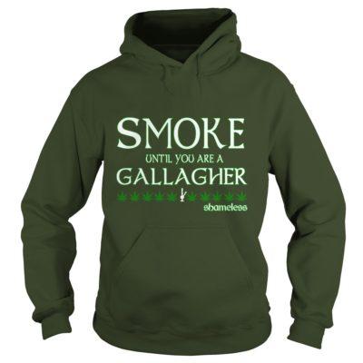 Smoke Until You Are A Gallagher Shirt1 400x400 - Smoke Until You Are A Gallagher Shamless Shirt, Hoodie