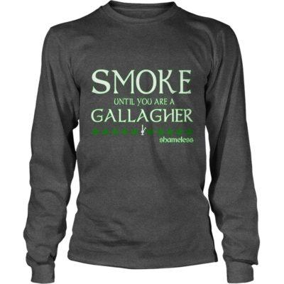 Smoke Until You Are A Gallagher Shirt2 400x400 - Smoke Until You Are A Gallagher Shamless Shirt, Hoodie