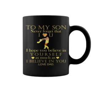 To My Son Never Forget That I Love You Mugs 300x300 - To My Son Never Forget That I Love You Mugs