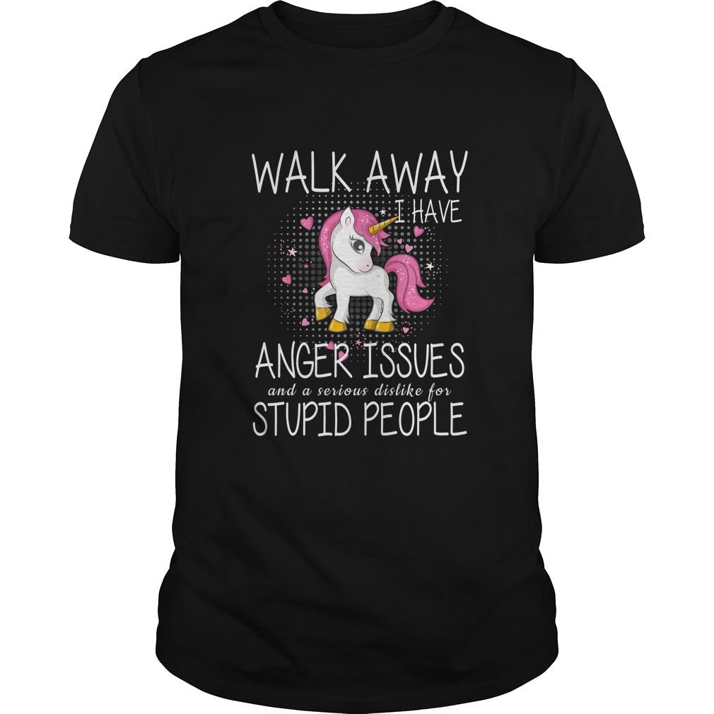 Unicorn Walk Away I Have Anger Issues Shirt - Unicorn: Walk Away I Have Anger Issues Shirt