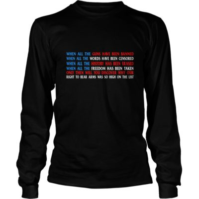 When All The Guns Have Been Banned Shirt3 400x400 - When All The Guns Have Been Banned Shirt, Hoodie, LS