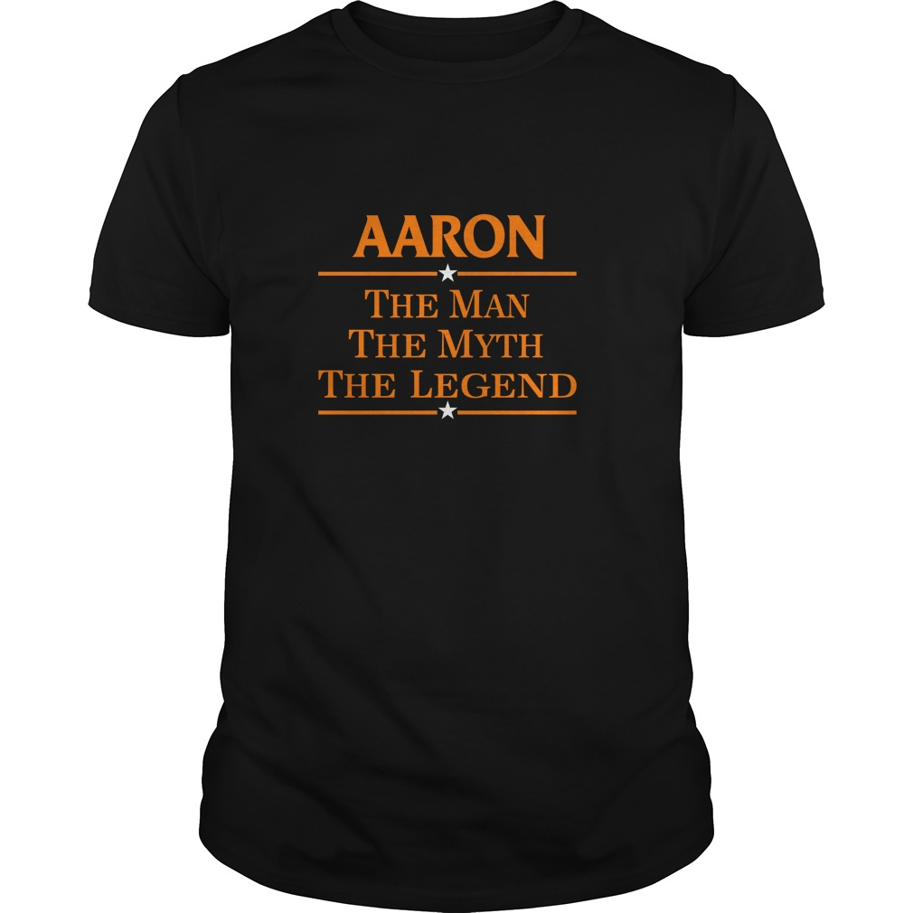 Aaron The Man The Myth The Legend shirt - Aaron The Man The Myth The Legend shirt, hoodie, LS