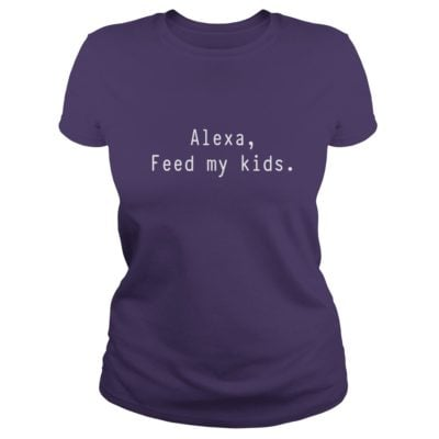 Alexa feed my Kids shirt1 400x400 - Alexa, feed my Kids shirt, hoodie, ladies