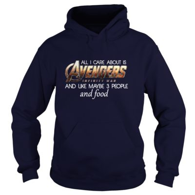 All I Care About Is Avengers Infinity War And Like Maybe 3 People Shirt1 400x400 - All I Care About Is Avengers Infinity War And Like Maybe 3 People Shirt, LS