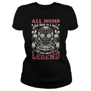 All Moms gave birth to a child except my Mom shirt 300x300 - All Moms gave birth to a child except my Mom shirt, hoodie