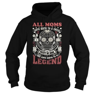 All Moms gave birth to a child except my Mom shirt3 400x400 - All Moms gave birth to a child except my Mom shirt, hoodie