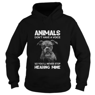 Animals dont have a voice so youll never stop hearing mine shirt3 400x400 - Animals don't have a voice so you'll never stop hearing mine shirt, hoodie